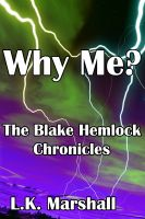 Cover for 'Why Me? Book 2 The Blake Hemlock Chronicles'