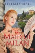 The Maid of Milan (Choc Lit) by Beverley Eikli