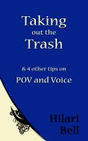 Cover for 'Taking out the Trash & 4 other tips on POV and Voice'