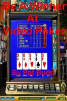 Cover for 'Be A Winner At Video Poker'