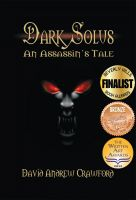 Cover for 'Dark Solus: An Assassin's Tale'