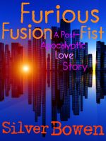 Cover for 'Furious Fusion Fist - A Post-Apocalyptic Love Story'