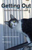 Cover for 'Getting Out - Excerpts from a Cat's Diary'
