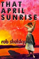 Cover for 'That April Sunrise'