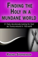 Cover for 'Finding the Holy in a mundane world'