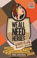 Cover for 'We All Need Heroes'