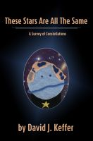 Cover for 'These Stars Are All The Same:  A Survey of Constellations'