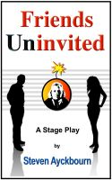 Cover for 'Friends Uninvited: A Stage Play'