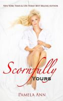 Cover for 'Scornfully Yours (Torn Series: 1)'