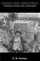 Cover for 'Ghoultide Greetings: A Stake of Good Holly'