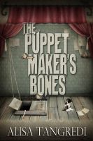 Cover for 'The Puppet Maker's Bones'