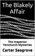 The Blakely Affair - The Inspector Fenchurch Mysteries (One) by Carter Seagrove