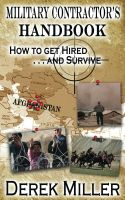 Cover for 'Military Contractor's Handbook How to get Hired . . . and Survive'