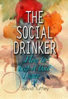 Cover for 'The Social Drinker: How To Keep It That Way'