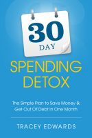 Cover for '30 Day Spending Detox: The Simple Plan To Save Money & Get Out Of Debt In One Month'