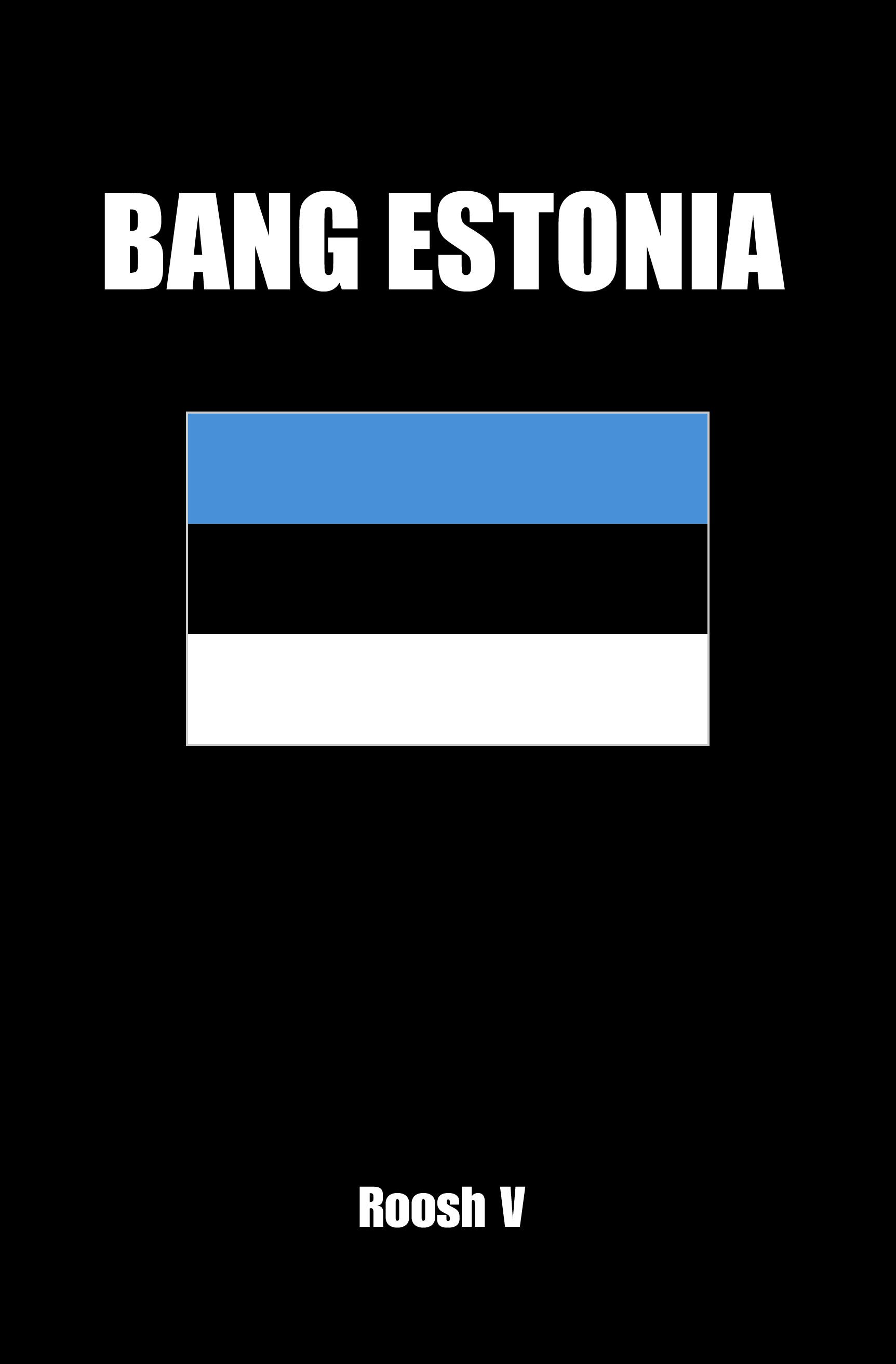 Roosh V - Bang Estonia: How To Sleep With Estonian Women In Estonia