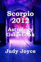 Cover for 'Scorpio 2012 Astrology Guidebook'