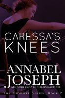 Annabel Joseph - Caressa's Knees