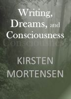 Cover for 'Writing, Dreams, and Consciousness'