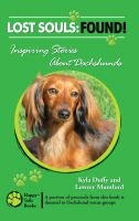 Cover for 'Lost Souls: FOUND! Inspiring Stories About Dachshunds'