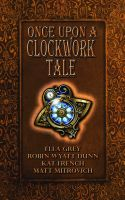 Cover for 'Once Upon a Clockwork Tale'