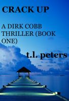 Cover for 'Crack Up, A Dirk Cobb Thriller (Book One)'