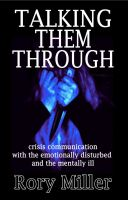 Cover for 'Talking Them Through: Crisis Communications with the Emotionally Disturbed and Mentally Ill'