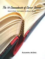 Cover for 'The 10 Commandments of Career Success: How to Have the Career You Really Desire'