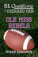 Cover for '51 Questions for the Diehard Fan: Ole Miss Rebels'