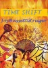 Time Shift by Joy Bassetti-Kruger