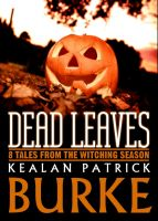 Cover for 'Dead Leaves: 8 Tales from the Witching Season'