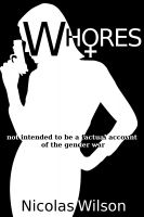 Cover for 'Whores: not intended to be a factual account of the gender war'
