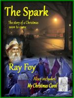 Cover for 'The Spark: The Story of a Christmas Soon to Come'