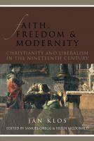 Cover for 'Faith, Freedom, and Modernity: Christianity and Liberalism in the Nineteenth Century'