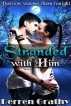 Stranded with Him by Derren Grathy