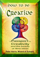 Cover for 'How to be Creative - A Passport to Creativity'