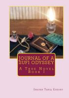 Cover for 'Journal of a Sufi Odyssey A True Novel Book I'