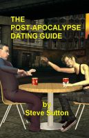 Cover for 'The Post-Apocalypse Dating Guide'