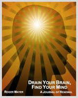 Cover for 'Drain Your Brain, Find Your Mind'