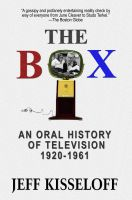 Cover for 'The Box: An Oral History of Television, 1920-1961'