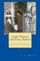 Cover for 'Little Flowers and Fiery Towers'