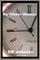 Cover for 'My Fifteen Minutes'