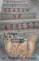 Cover for 'Guilty By Reason Of Arrest'