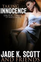 Cover for 'Taking Innocence - 12 Erotic Tales of Innocence Lost'