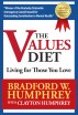 The Values Diet: Living for Those You Love by Brad Humphrey
