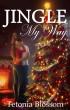 Jingle My Way by Tetonia Blossom