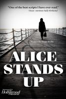 Cover for 'Alice Stands Up [SCREENPLAY]'