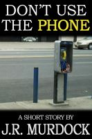 Cover for 'Don't Use the Phone'