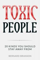 Cover for 'Toxic People: 20 Kinds You Should Stay Away From'