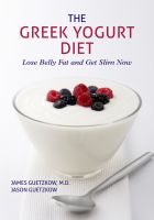 Cover for 'The Greek Yogurt Diet: Lose Belly Fat and Get Slim Now'